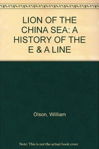 9780095972901: LION OF THE CHINA SEA: A HISTORY OF THE E & A LINE