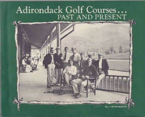 9780096188202: Adirondack golf courses: Past and present