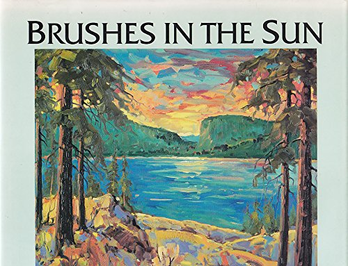 9780096544220: Brushes In the Sun; Artists From the Okanagan and Surrounding Area