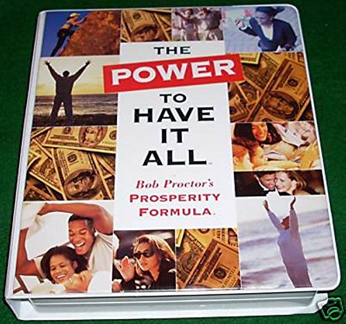 9780097542362: The Power to Have It All-bob Proctor's Prosperity Formula-(clamshell Has 2 VHS and 8 Cd's)