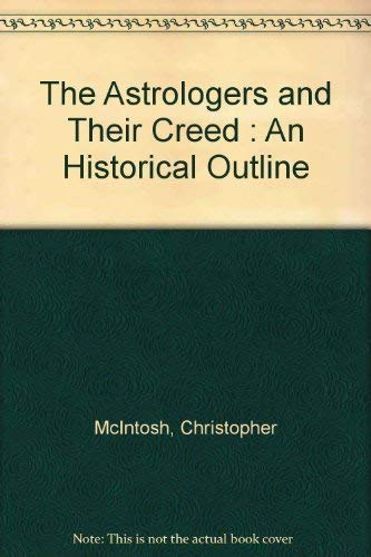 9780099055105: The Astrologers and Their Creed : An Historical Outline