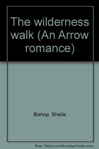 9780099055303: The wilderness walk (An Arrow romance)