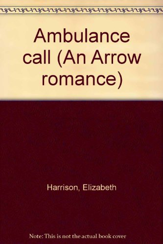 9780099056607: Ambulance call (An Arrow romance)