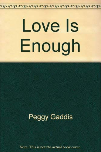 9780099057208: Love is Enough