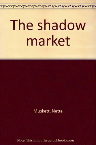 9780099057505: The shadow market