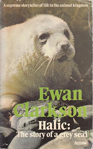 9780099058106: Halic: The Story of a Grey Seal