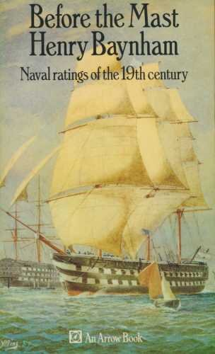 9780099065500: Before the mast: naval ratings of the 19th century