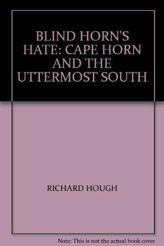 9780099073208: The blind Horn's hate: Cape Horn and the uttermost south