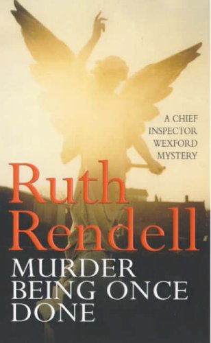 9780099073901: Murder Being Once Done (Wexford)