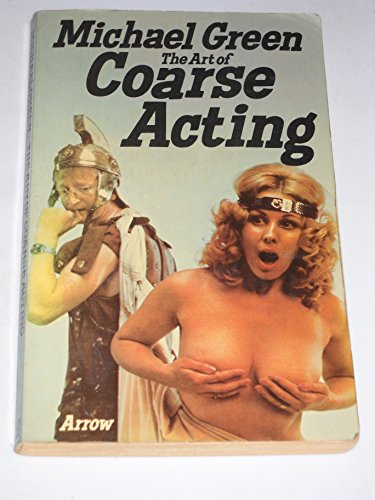 9780099075301: The Art of Coarse Acting