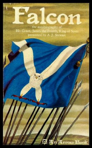 Falcon: The Autobiography of His Grace James IV, King of Scots