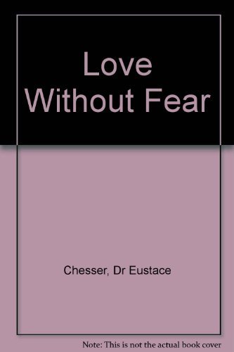 9780099079101: Love Without Fear