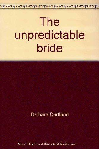 9780099081104: The unpredictable bride