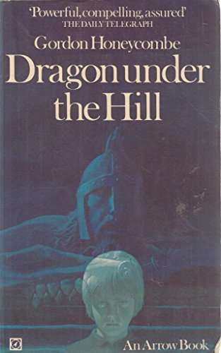 9780099081609: Dragon Under the Hill