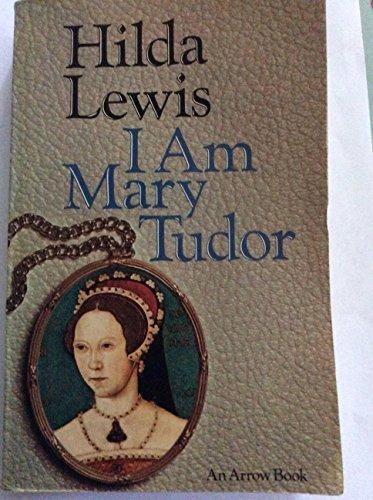 9780099082705: I Am Mary Tudor