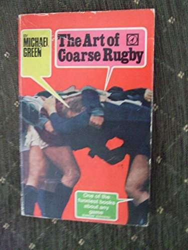 9780099085300: The Art of Coarse Rugby