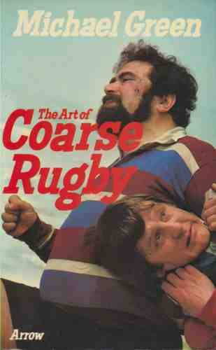 9780099085300: Art of Coarse Rugby