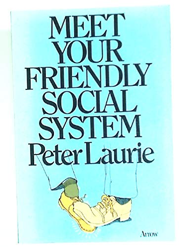 9780099086307: Meet your friendly social system