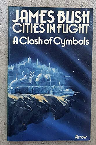 9780099086604: Clash of Cymbals (Cities in flight / James Blish)