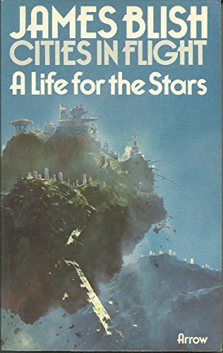 9780099087007: Life for the Stars (Cities in flight / James Blish)