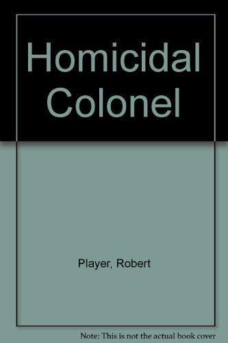 9780099091301: The Homicidal Colonel