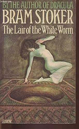 The Lair of the White Worm: Bram Stoker