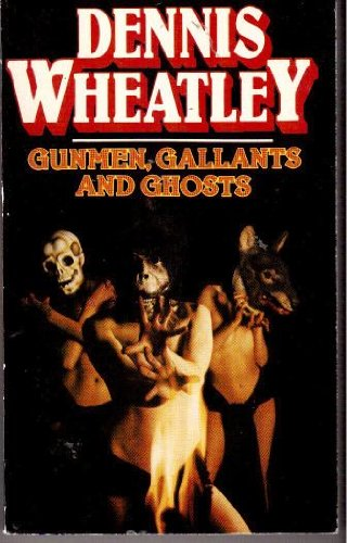 9780099097006: Gunmen, gallants and ghosts [Paperback] by Wheatley, Dennis