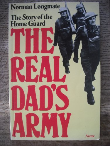 9780099098300: The real Dad's Army: The story of the Home Guard