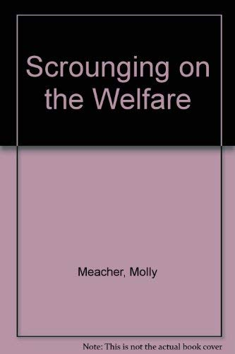9780099098805: Scrounging on the welfare: The scandal of the 4 week rule