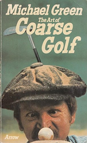 9780099099406: The Art of Coarse Golf