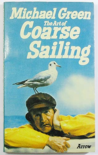9780099099505: The Art of Coarse Sailing