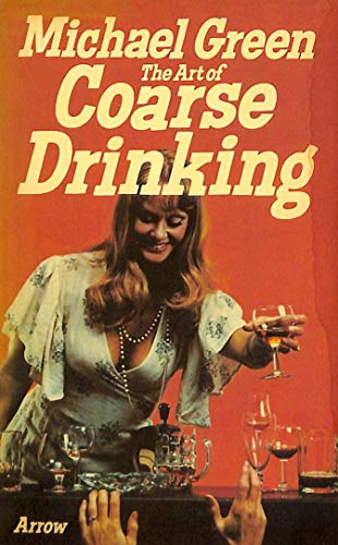 9780099099604: The Art of Coarse Drinking