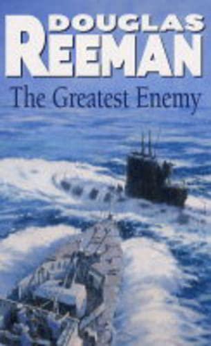 The Greatest Enemy: Douglas Reeman
