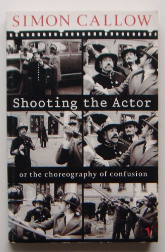 9780099113119: Shooting the Actor: Or the Choreography of Confusion