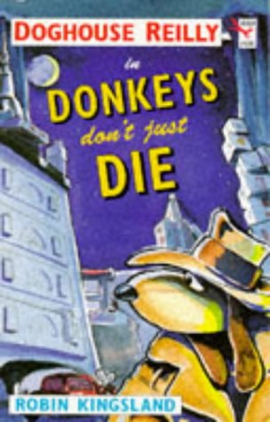 9780099113614: Doghouse Reilly in Donkeys Don't Just Die (Red Fox Younger Fiction)
