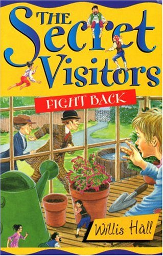 9780099115915: The Secret Visitors Fight Back