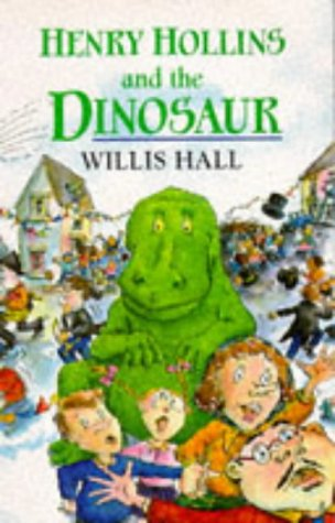 9780099116110: Henry Hollins and the Dinosaur (Red Fox Middle Fiction)