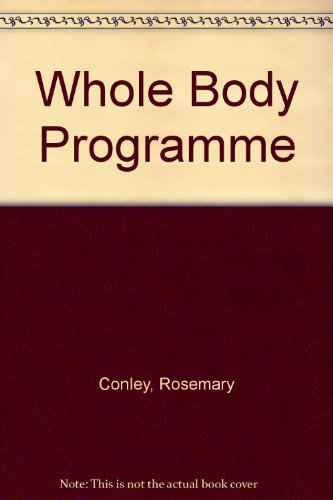 9780099117414: WHOLE BODY PROGRAMME : A GREAT NEW SHAPE IN JUST 28 DAYS