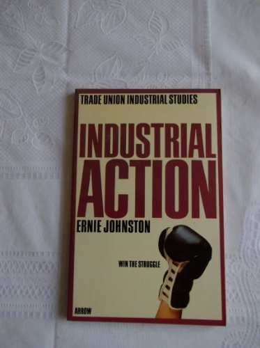 9780099118800: Industrial action (Trade union industrial studies)