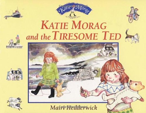 9780099118817: Katie Morag and the Tiresome Ted