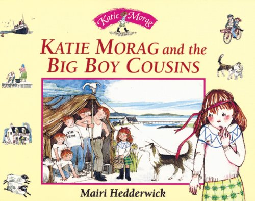 9780099118916: Katie Morag and the Big Boy Cousins