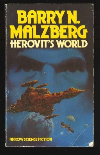 Herovit's World (Arrow Science Fiction) (0099129205) by Barry N. Malzberg