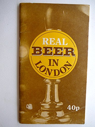 9780099134305: Real beer in London