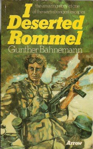9780099135708: I deserted Rommel