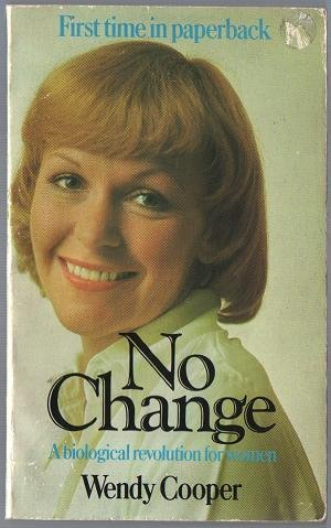 9780099136804: No change: A biological revolution for women