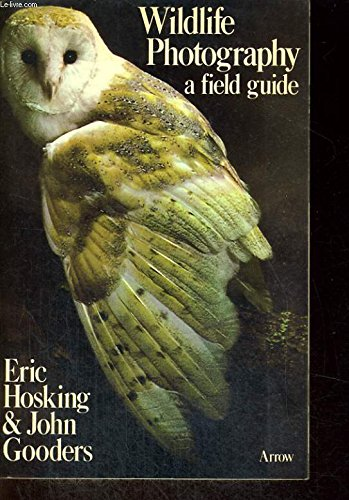 Wildlife Photography: A Field Guide (0099137402) by Eric Hosking; John Gooders