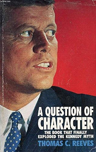 9780099138617: A Question of Character: A Life of John F. Kennedy