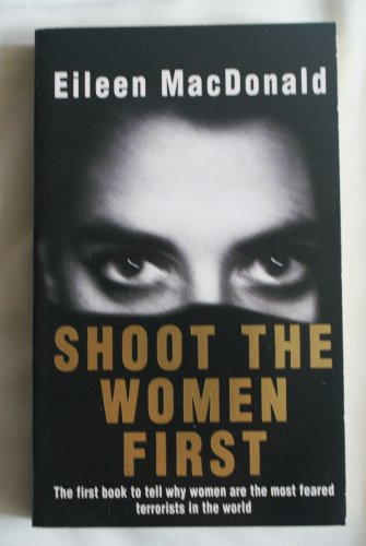 9780099138716: Shoot the Women First