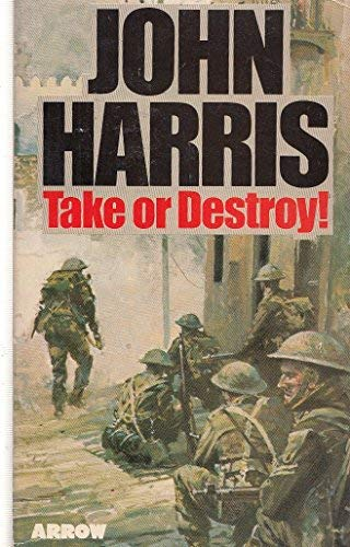 9780099142102: Take or Destroy!: A Novel of Alamein