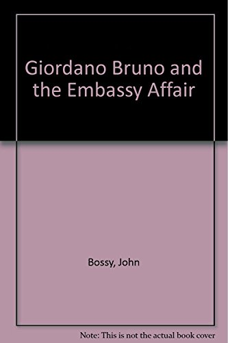 9780099143819: Giordano Bruno and the Embassy Affair